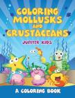 Coloring Mollusks and Crustaceans (A Coloring Book) Cover Image