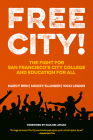 Free City!: The Fight for San Francisco's City College and Education for All Cover Image