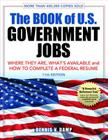 The Book of U.S. Government Jobs: Where They Are, What's Available, & How to Complete a Federal Resume Cover Image
