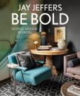 Be Bold: Bespoke Modern Interiors Cover Image
