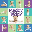 Meddy Teddy: Mindful Poses for Little Yogis Cover Image