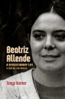 Beatriz Allende: A Revolutionary Life in Cold War Latin America Cover Image