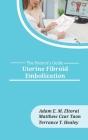 Uterine Fibroid Embolization (Patient's Guide #8) Cover Image