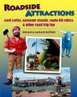 Roadside Attractions: Cool Cafes, Souvenir Stands, Route 66 Relics & Other Road Trip Fun Cover Image