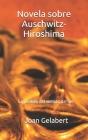 Novela Sobre Auschwitz-Hiroshima: La Pérdida del Sentido del Ser Cover Image