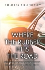 Where the Rubber Hits the Road: Nitty Gritty Holy Spirit Wisdom for Those Who Have Ears to Hear and Eyes to See Cover Image