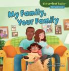 My Family, Your Family (Cloverleaf Books Alike and Different) Cover Image