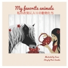 My Favorite Animals 私のお気に入りの動物たち: Dual Language Edition Cover Image