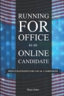 Running for Office as an Online Candidate: Web Strategies for Local Campaigns Cover Image