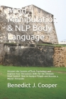 Mind Manipulation & NLP Body Language: Discover the Secrets of Dark Psychology and Improve Your Persuasion Skills for the Ultimate Mind Control. How t Cover Image