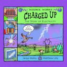 Charged Up: The Story of Electricity (Science Works) Cover Image