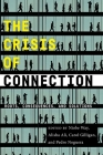 The Crisis of Connection: Roots, Consequences, and Solutions Cover Image