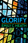 Glorify: Reclaiming the Heart of Progressive Christianity Cover Image