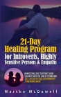21-Day Healing Program for Introverts, Highly Sensitive Persons & Empaths: Manifesting Love to Attract Your Soulmate with the Law of Attraction: Self- Cover Image