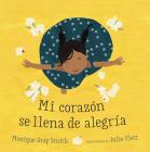 Mi Corazón Se Llena de Alegría = My Heart Fills with Happiness Cover Image