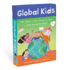 Global Kids: 50+ Games, Crafts, Recipes & More from Around the World Cover Image