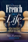 The Exchange French Comes to Life: Fresh Strategies to Play for a Win Cover Image