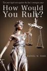 How Would You Rule?: Test Your Legal Wits Against the Law's Strangest Cases Cover Image