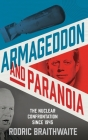 Armageddon and Paranoia: The Nuclear Confrontation Since 1945 Cover Image