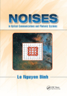Noises in Optical Communications and Photonic Systems (Optics and Photonics) Cover Image