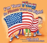 I'm Your Flag So Please Treat Me Right! Cover Image