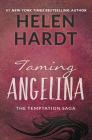 Taming Angelina (Temptation Saga #4) Cover Image