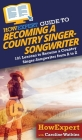 HowExpert Guide to Becoming a Country Singer-Songwriter Cover Image