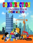 Construction Coloring Book For Kids: Perfect Construction Learning Book for Kids, Boys and Girls, Great Construction Activity Book for Children and To Cover Image