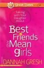 Talking with Your Daughter about Best Friends and Mean Girls Cover Image