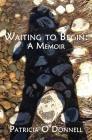 Waiting to Begin: A Memoir Cover Image