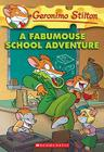 A Fabumouse School Adventure (Geronimo Stilton #38) Cover Image