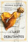 The Last Debutantes: A Novel Cover Image