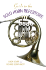 Guide to the Solo Horn Repertoire (Indiana Repertoire Guides) Cover Image