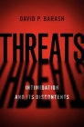 Threats: Intimidation and Its Discontents Cover Image