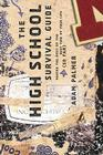 The High School Survival Guide: Making the Most of the Best Time of Your Life (So Far) Cover Image