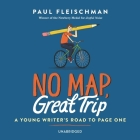 No Map, Great Trip Lib/E: A Young Writer's Road to Page One Cover Image