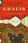 Ghalib: A Wilderness at My Doorstep: A Critical Biography Cover Image