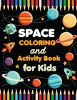 Space coloring book: For Kids, Boys, Girls. Fun Pages to Color with Astronaut, Planets, Spaceships, Satellites, Moon Landing, Rocket Launch Cover Image