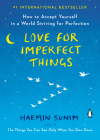 Love for Imperfect Things: How to Accept Yourself in a World Striving for Perfection Cover Image