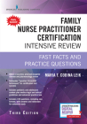 Family Nurse Practitioner Certification Intensive Review: Fast Facts and Practice Questions (Book + Digital Access) Cover Image