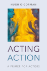 Acting Action: A Primer for Actors Cover Image