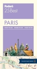 Fodor's 25 Best: Paris [With Pull-Out Map] Cover Image