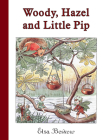 Woody, Hazel and Little Pip: Mini Edition Cover Image