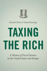 Taxing the Rich: A History of Fiscal Fairness in the United States and Europe Cover Image
