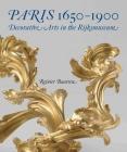 Paris 1650-1900: Decorative Arts in the Rijksmuseum Cover Image