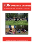 FUNdamentals of Fitness: Integrating Fitness into Physical Education Cover Image