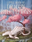 Little Book of Dragon Meditations Cover Image