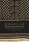 Bogolan: Shaping Culture Through Cloth in Contemporary Mali (African Expressive Cultures) Cover Image