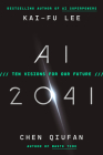 AI 2041: Ten Visions for Our Future Cover Image