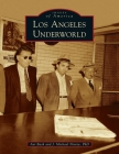 Los Angeles Underworld (Images of America) Cover Image